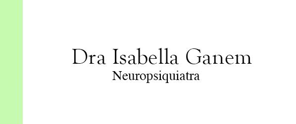 Dra Isabella Ganem Neuropsiquiatra no Leblon