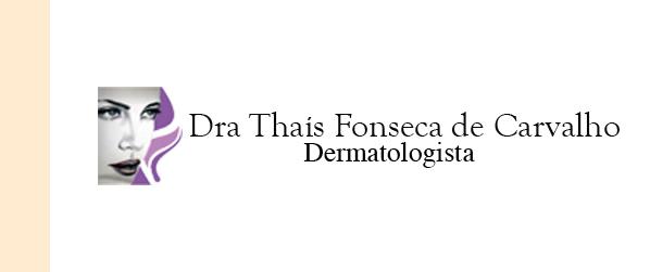 Dra Thaís Fonseca de Carvalho Dermatologista na Taquara