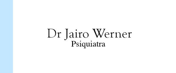 Dr Jairo Werner Psiquiatra na Barra da Tijuca