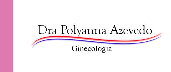 Dra Polyanna Azevedo Ginecologista na Barra da Tijuca