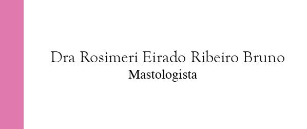 Dra Rosimeri Eirado Ribeiro Bruno Mastologista no Centro