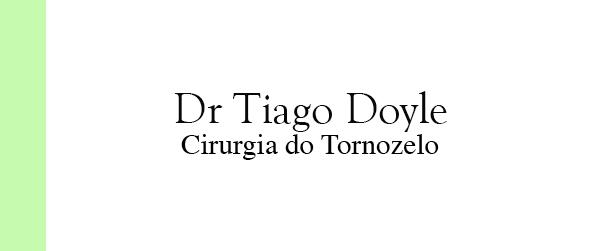 Dr Tiago Doyle Cirurgia do Tornozelo na Barra da Tijuca
