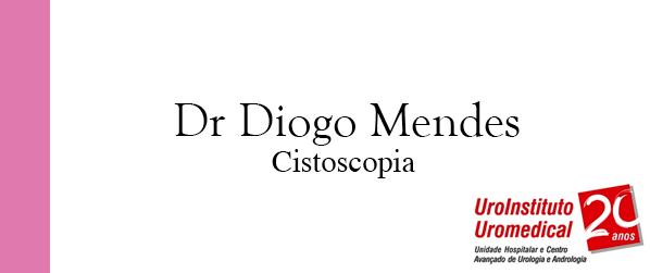 Dr Diogo Mendes Cistoscopia em Brasília