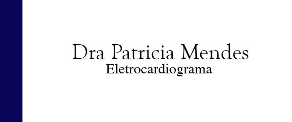 Dra Patricia Mendes Eletrocardiograma no Recreio
