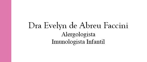 Dra Evelyn de Abreu Faccini Alergologista e Imunologista Infantil na Barra da Tijuca