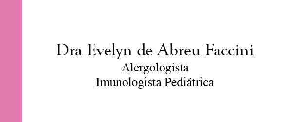 Dra Evelyn de Abreu Faccini Alergologista e Imunologista Pediátrica em Nova Iguaçu