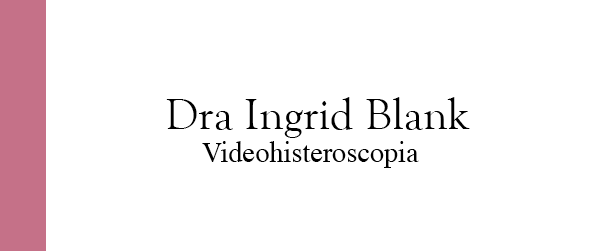 Dra Ingrid Blank Videohisteroscopia em Jacarepaguá