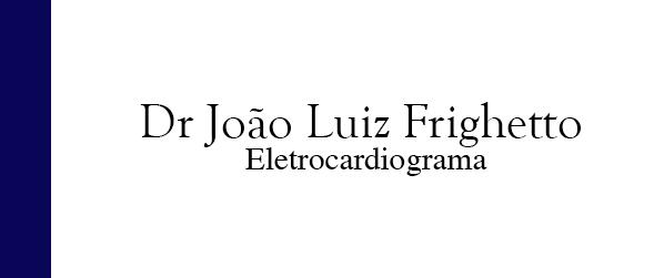 Dr João Luiz Frighetto Eletrocardiograma na Freguesia