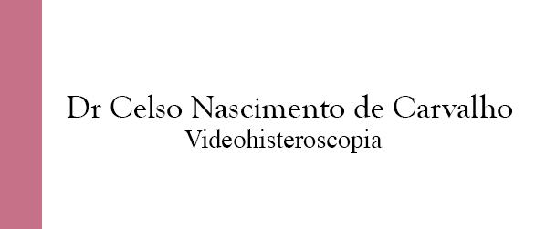 Dr Celso Nascimento de Carvalho Videohisteroscopia no Leblon