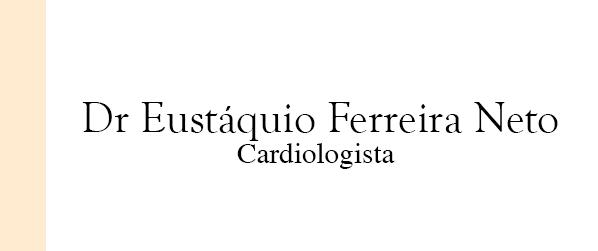 Dr Eustáquio Ferreira Neto Cardiologista na Asa Sul