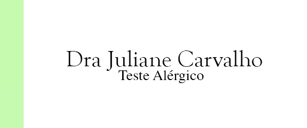 Dra Juliane Carvalho Teste Alérgico no Leblon