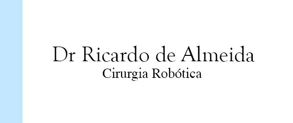 Dr Ricardo de Almeida Cirurgia Robótica no Rio de Janeiro