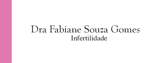 Dra Fabiane Souza Gomes Infertilidade no Leblon
