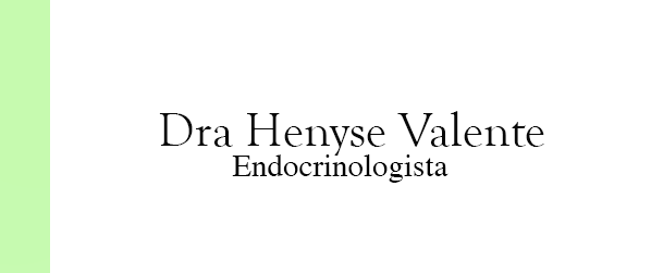 Dra Henyse Valente Endocrinologista na Barra da Tijuca