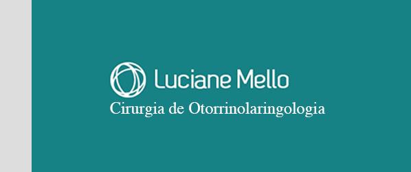 Dra Luciane Mello Cirurgia de Otorrinolaringologia no Rio de Janeiro