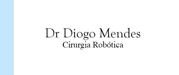 Dr Diogo Mendes Cirurgia Robótica em Brasília