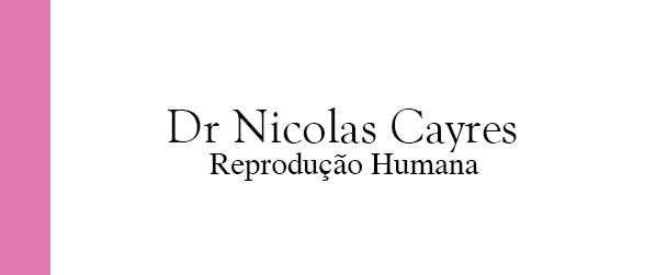 Dr Nicolas Cayres Reprodução Humana em Brasília