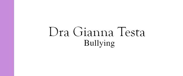 Dra Gianna Testa Bullying em Brasília