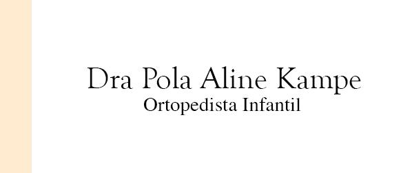 Dra Pola Aline Kampe Ortopedista Infantil em Brasília