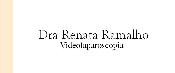 Dra Renata Ramalho Cirurgia Videolaparoscópica em Brasília