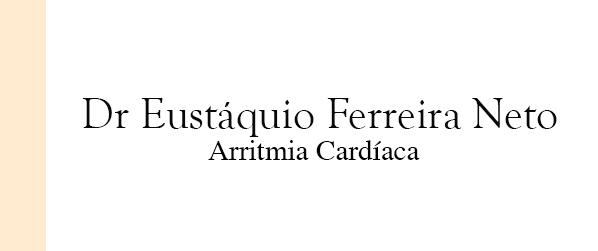 Dr Eustáquio Ferreira Neto Arritmia Cardíaca em Brasília
