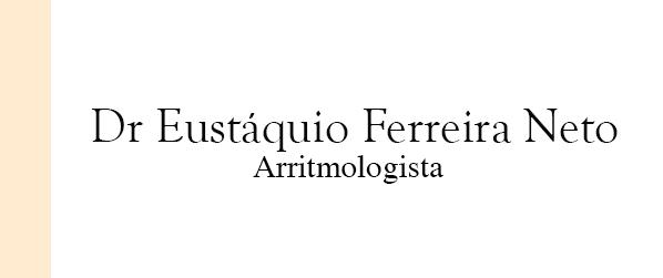 Dr Eustáquio Ferreira Neto Arritmologista em Brasília