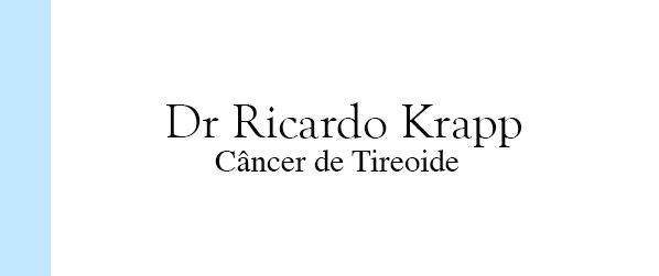 Dr Ricardo Krapp Câncer de Tireoide no Rio de Janeiro