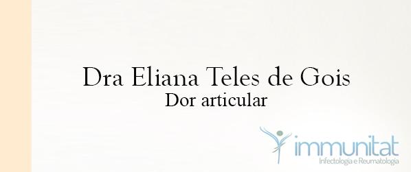 Dra Eliana Teles de Gois Dor articular em Brasília