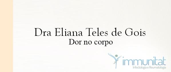 Dra Eliana Teles de Gois Dor no corpo em Brasília