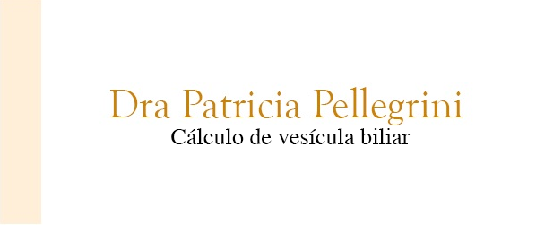 Dra Patricia Pellegrini Cálculo de vesícula biliar no Rio de Janeiro