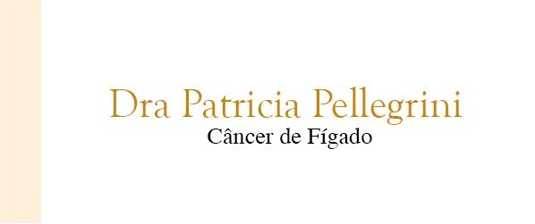 Dra Patricia Pellegrini Câncer de Fígado no Rio de Janeiro
