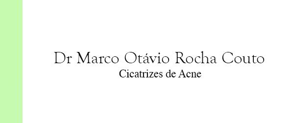 Dr Marco Otávio Rocha Couto Cicatrizes de Acne em Brasília