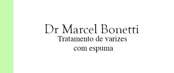 Dr Marcel Bonetti Tratamento de varizes com espuma em Brasília