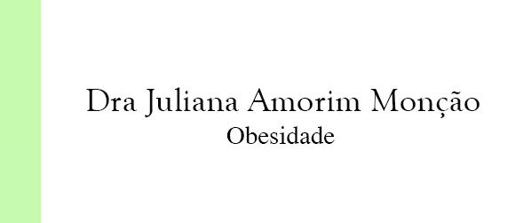 Dra Juliana Amorim Monção Obesidade em Brasília
