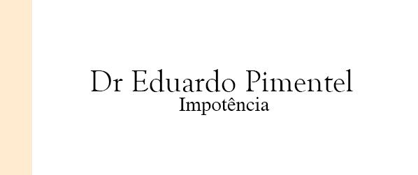 Dr Eduardo Pimentel Impotência Masculina em Brasília
