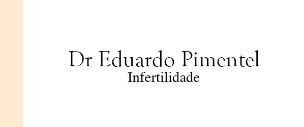 Dr Eduardo Pimentel Infertilidade Masculina em Brasília