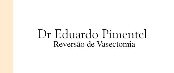 Dr Eduardo Pimentel Reversão de Vasectomia em Brasília
