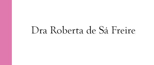 Dra Roberta Silveira de Sá Freire Climatério na Barra da Tijuca