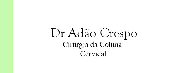 Dr Adão Crespo Cirurgia da Coluna Cervical no Rio de Janeiro