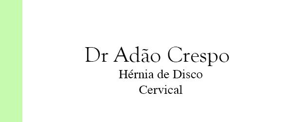 Dr Adão Crespo Hérnia de Disco Cervical no Rio de Janeiro