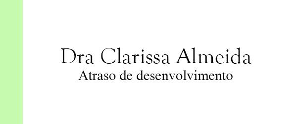 Dra Clarissa Almeida Atraso de desenvolvimento na Barra da Tijuca