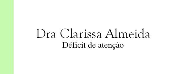 Dra Clarissa Almeida Déficit de atenção na Barra da Tijuca