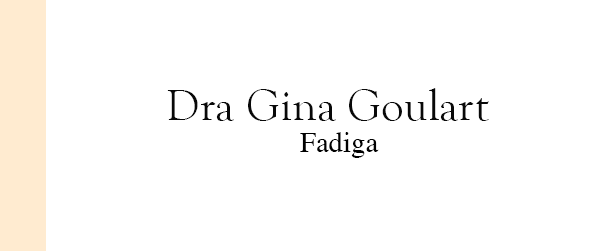 Dra Gina Goulart Fadiga em Brasília