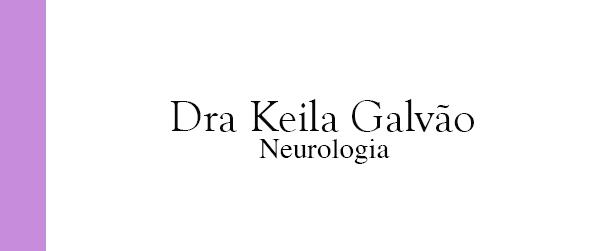 Dra Keila Galvão Neurologista em Brasília