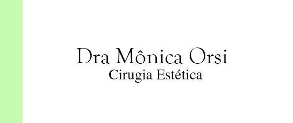 Dra Mônica Orsi Cirurgia plástica na Barra da Tijuca