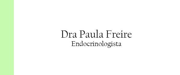 Dra Paula Freire Endocrinologista em Brasília